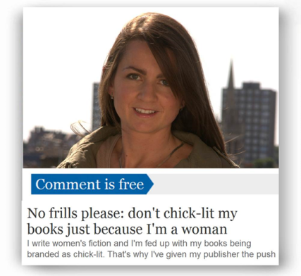 Guardian - No frills please: don't chick-lit my books just because I'm a woman - http://www.theguardian.com/commentisfree/2011/sep/16/chick-lit-womens-fiction