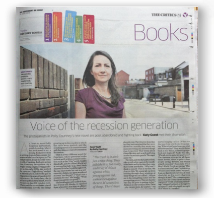 Independent on Sunday - Polly Courtney: the Voice of the recession generation - http://www.independent.co.uk/arts-entertainment/books/features/polly-courtney-interview-the-voice-of-the-recession-generation-8660264.html