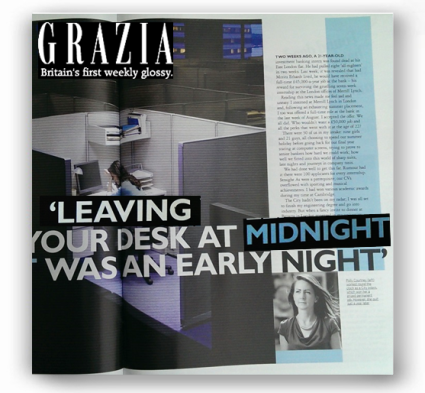 Grazia - 'Leaving your desk at midnight was an early night'